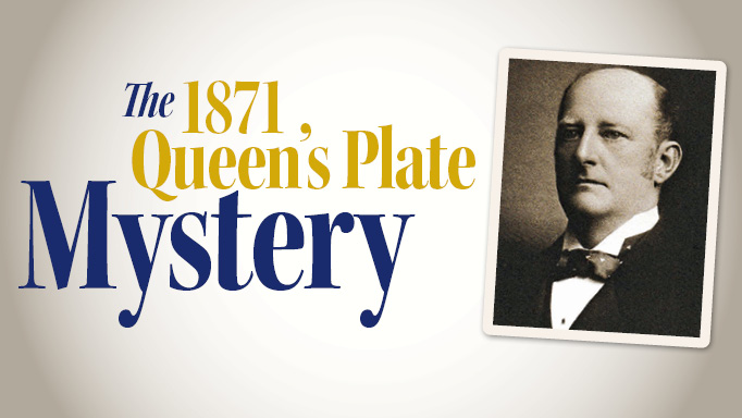 Thumbnail for The Mysterious Case of the 1871 Queen's Plate